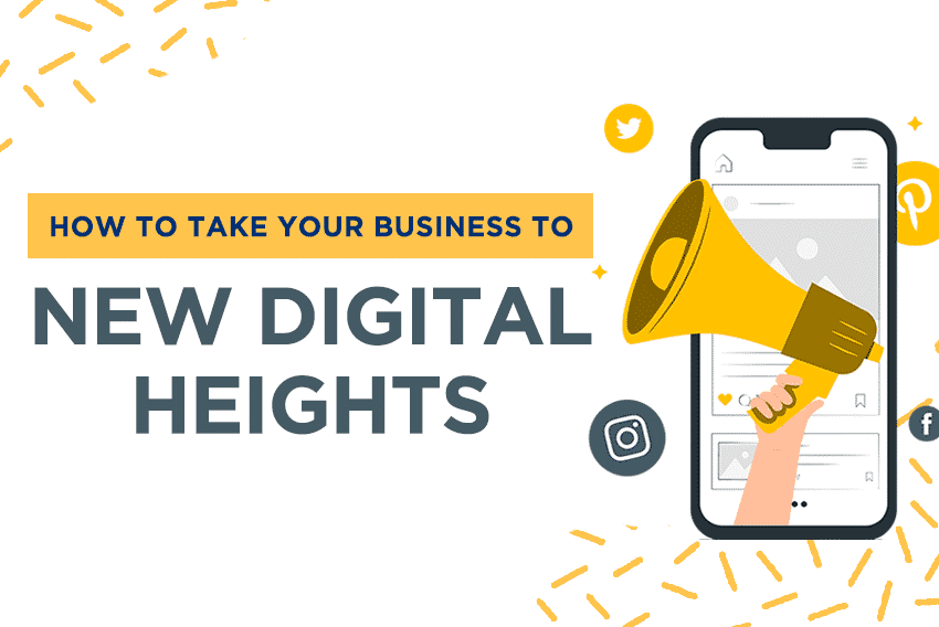 How to take your business to new digital heights